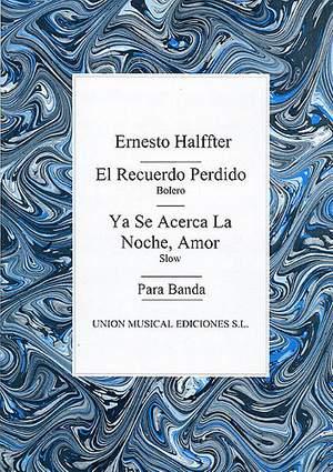 Ernesto Halffter: El Recuerdo Perdido / Ya Se Acerca La Noche, Amor