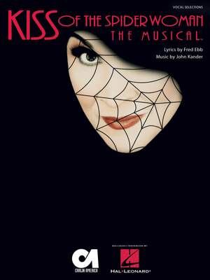 Fred Ebb_John Kander: Kiss of the Spider Woman: The Musical