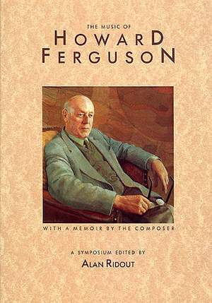 Howard Ferguson: The Music Of Howard Ferguson - A Symposium