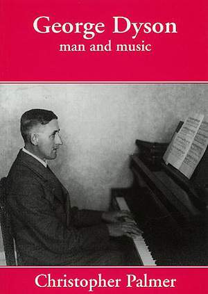 George Dyson: George Dyson - Man And Music