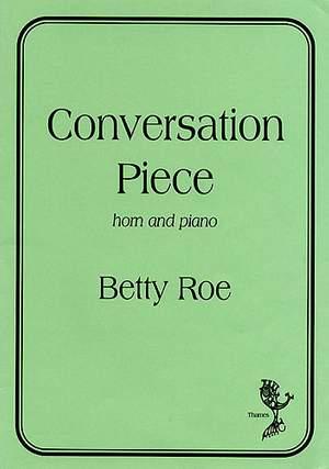 Betty Roe: Conversation Piece