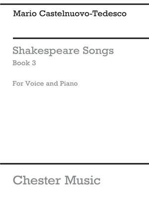 Mario Castelnuovo-Tedesco: Shakespeare Songs Book 3