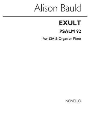 Alison Bauld: Exult (Psalm 92)-SSA/Organ