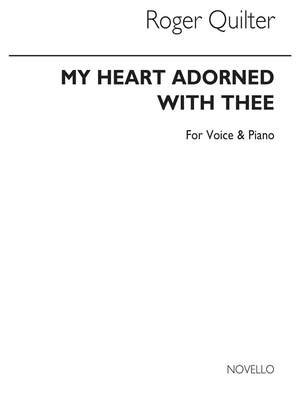 Roger Quilter: My Heart Adorned