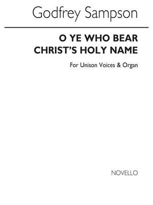 Godfrey Sampson: O Ye Who Bear Christ's Holy Name