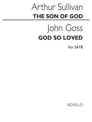 Arthur Seymour Sullivan_John Goss: Sullivan/Goss The Son Of God & God So Loved