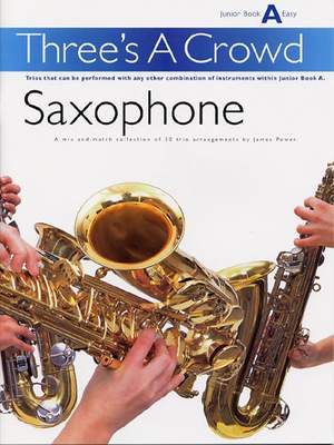 Three's a Crowd - sax Junior Book A (Easy)
