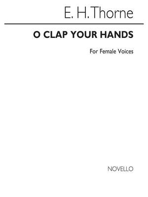 Edward H. Thorne: O Clap Your Hands