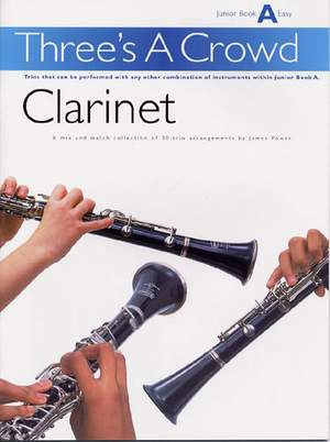 James Power: Three's A Crowd: Junior Book A Clarinet