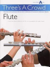 James Power: Three's A Crowd Flute Junior Book A Easy