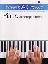 Three's A Crowd Piano Accompaniment Junior Book A