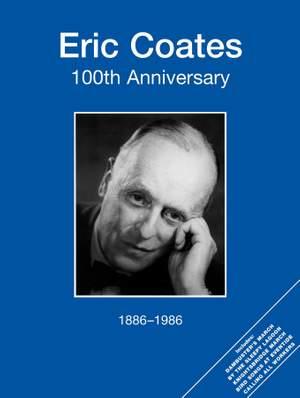 Eric Coates: Eric Coates 100th Anniversary