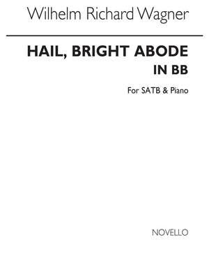 Richard Wagner: Hail Bright Abode In B