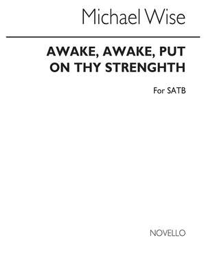 Wise, M Awake, Awake, Put On Thy Strength Satb