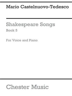 Mario Castelnuovo-Tedesco: Shakespeare Songs Book 5