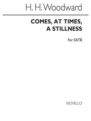 H. H. Woodward: Comes At Times A Stillness