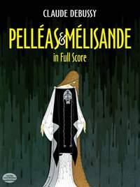Claude Debussy: Pelleas Et Melisande