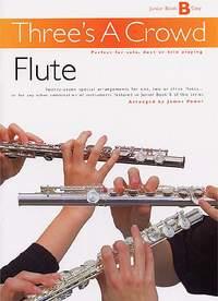 Three's A Crowd: Junior Book B Flute