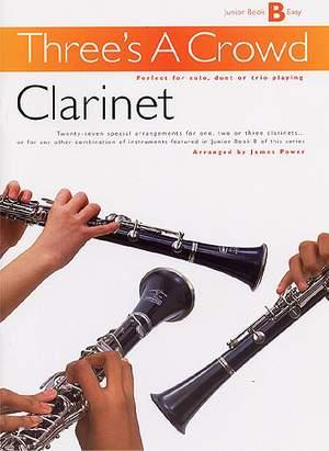 Three's A Crowd: Junior Book B Clarinet