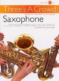 Three's A Crowd: Junior Book B Saxophone