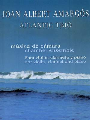 Joan Albert Amargos: Atlantic Trio