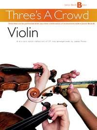 Three's A Crowd: Junior Book B Violin