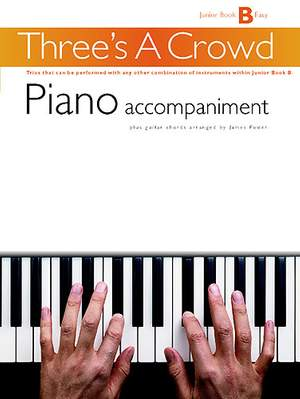 Three's A Crowd: Junior Book B Piano Accompaniment