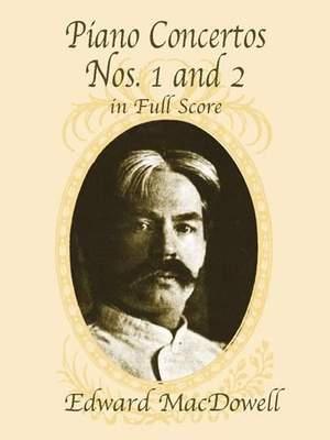 Edward MacDowell: Piano Concertos Nos 1 And 2