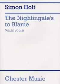 Simon Holt: The Nightingale's To Blame