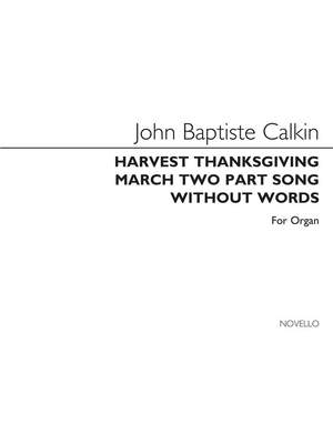 John Baptiste Calkin: Harvest Thanksgiving March And Two-Part Song