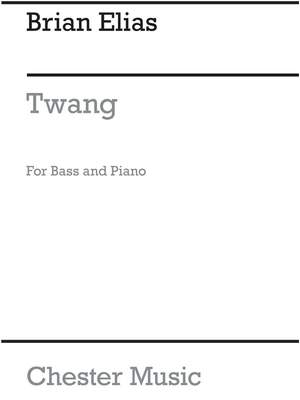 Brian Elias: Twang For Double Bass And Piano