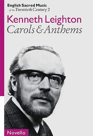 Kenneth Leighton: Leighton Carols And Anthems