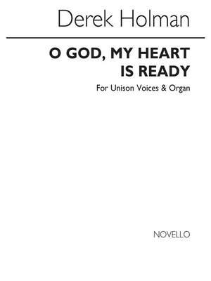 Derek Holman: O God My Heart Is Ready Unison