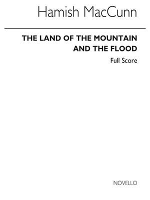 Hamish MacCunn: Land Of The Mountain And The Flood (Overture)