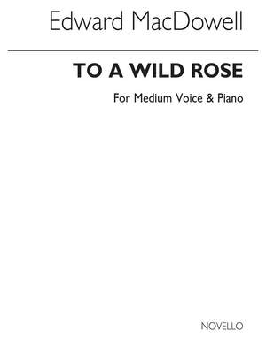Edward MacDowell: To A Wild Rose In F