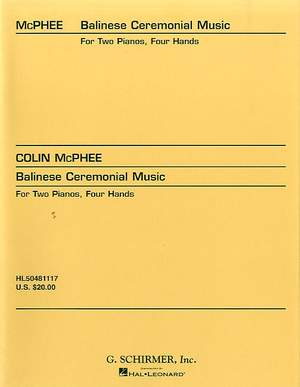 Colin McPhee: Balinese Ceremonial Music In Three Movements