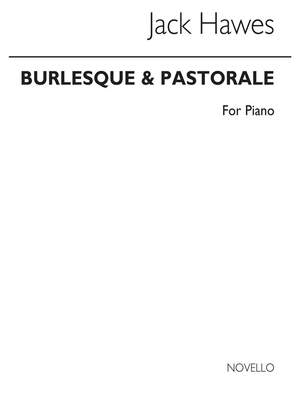 Jack Hawes: Burlesque And Pastorale For Piano