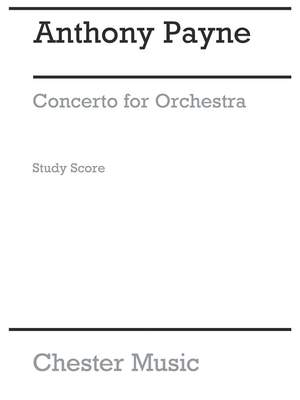 Anthony Payne: Concerto For Orchestra