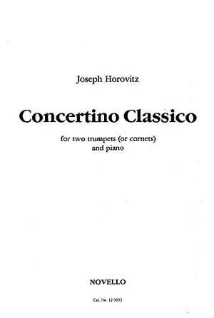 Joseph Horovitz: Concertino Classico (2 Trumpets/Piano)