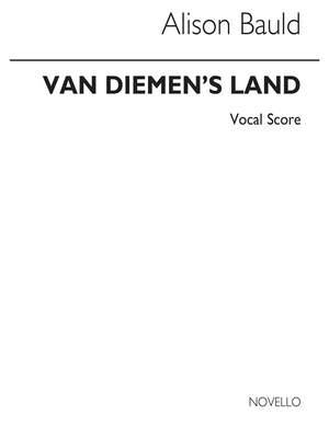 Alison Bauld: Van Diemen's Land for SATB Chorus