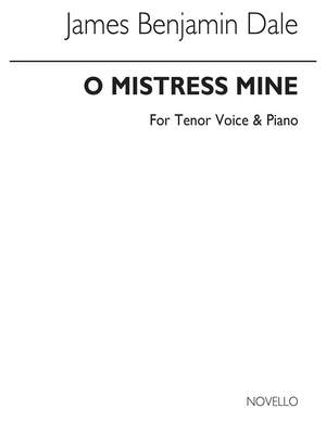 Benjamin Dale: O Mistress Mine In F for High Vce and Piano