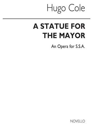 Hugo Cole: Statue For The Mayor for SSA Chorus