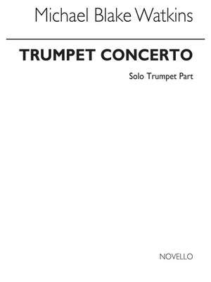 Michael Blake Watkins: Concerto For Trumpet (Solo Part)