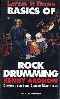 Laying It Down Basics Of Rock Drumming: Kenny Aronoff