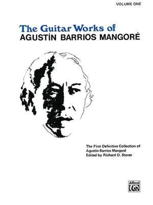 Agustín Barrios Mangoré: Guitar Works of Agustín Barrios Mangoré, Vol. I