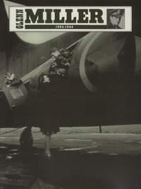 Miller: Glenn Miller 1904-1944