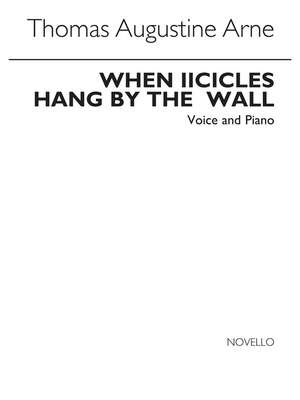 Thomas Augustine Arne_Thomas Augustine Arne: When Icicles Hang By The Wall