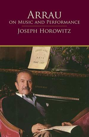 Joseph Horovitz: Arrau On Music And Performance