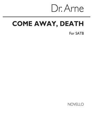 Arne: Arne Come Away Death Satb
