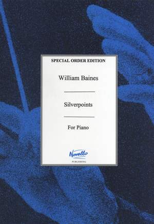 William Baines: Silverpoints - 4 Pieces For Pianoforte